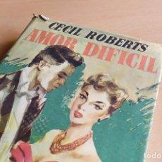 Libros de segunda mano: AMOR DIFICIL - CECIL ROBERTS - 1955 - 1ERA EDICIÓN. Lote 234849580