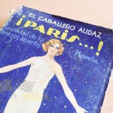 Libros de segunda mano: PARIS LA CIUDAD DE LOS BRAZOS ABIERTOS - EL CABALLERO AUDAZ - 1931. Lote 234850015