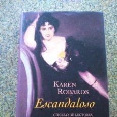 Libros de segunda mano: ESCANDALOSO -- KAREN ROBARDS -- CIRCULO 2003 --. Lote 235256045