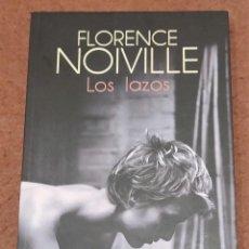Libros de segunda mano: LOS LAZOS. FLORENCE NOIVILLE (DEDICADO POR LA AUTORA). Lote 235819850
