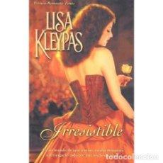 Libros de segunda mano: IRRESISTIBLE. LISA KLEYPAS. 1ª EDIC. 2003. Lote 235911010