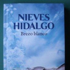 Libros de segunda mano: BREZO BLANCO DE NIEVES HIDALGO. Lote 235963150