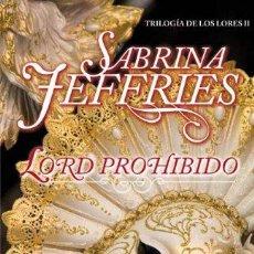 Libros de segunda mano: LORD PROHIBIDO. SABRINA JEFFRIES. 1ª EDIC. 2008. ¡¡COMO NUEVO!!. Lote 235967420