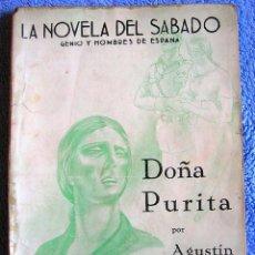 Libros de segunda mano: DOÑA PURITA. AGUSTÍN DE FIGUEROA. LA NOVELA DEL SÁBADO. Nº 10. AÑO 1939, AÑO DE LA VICTORIA. Lote 235969920