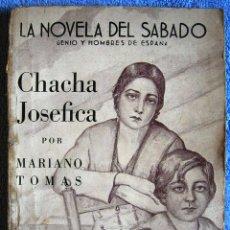 Libros de segunda mano: CHACHA JOSEFICA, MARIANO TOMÁS Y SANTIAGO MARTINEZ, LA NOVELA DEL SÁBADO, 1 ABRIL 1939. Lote 235975025
