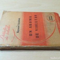 Libros de segunda mano: UN AROMA DE VIOLETAS / BAYNARD KENDRICK / HACHETE / AC405. Lote 235990245