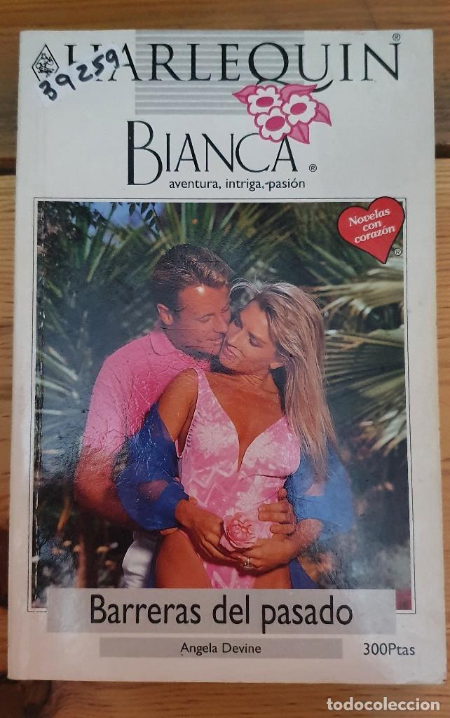 39259 - BIANCA - NOVELA ROMANTICA - BARRERAS DEL PASADO - Nº 716 (Libros de Segunda Mano (posteriores a 1936) - Literatura - Narrativa - Novela Romántica)