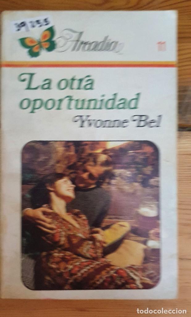 39255 - NOVELA ROMANTICA - COLECCION ARCADIA - LA OTRA OPORTUNIDAD - Nº 11 (Libros de Segunda Mano (posteriores a 1936) - Literatura - Narrativa - Novela Romántica)
