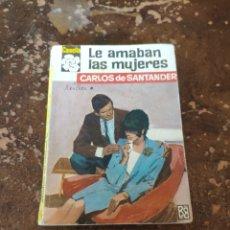 Libros de segunda mano: CAMELIA N° 622: LE AMABAN LAS MUJERES (CARLOS DE SANTANDER) (ED. BRUGUERA). Lote 236358640