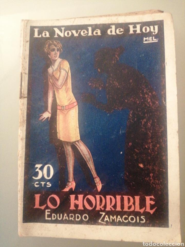 LA NOVELA DE HOY, LO HORRIBLE, EDUARDO ZAMACOIS, Nº266, 1927, N189 (Libros de Segunda Mano (posteriores a 1936) - Literatura - Narrativa - Novela Romántica)
