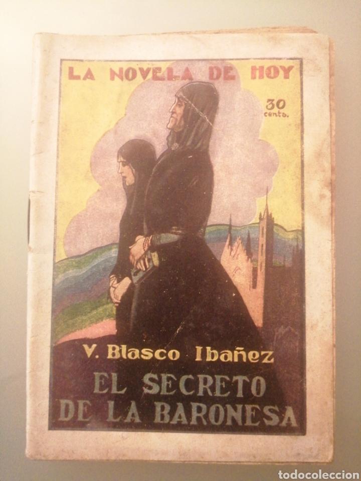 EL SECRETO DE LA BARONESA. LA NOVELA DE HOY Nº198 - BLASCO IBÁÑEZ, VICENTE (Libros de Segunda Mano (posteriores a 1936) - Literatura - Narrativa - Novela Romántica)