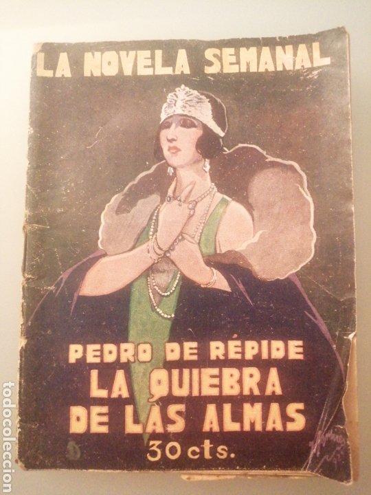 LA NOVELA SEMANAL. PEDRO REPIDE LA QUIEBRA DE LAS ALMAS (Libros de Segunda Mano (posteriores a 1936) - Literatura - Narrativa - Novela Romántica)
