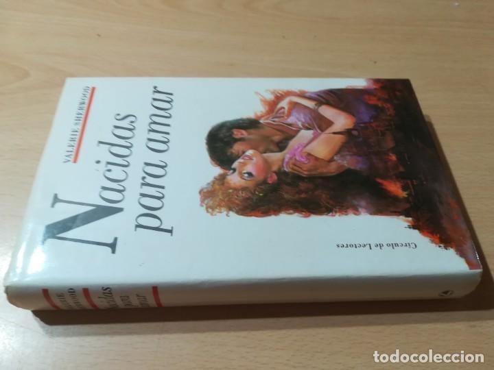 NACIDAS PARA AMAR / VALERIE SHERWOOD / CIRCULO DE LECTORES / CMA19 (Libros de Segunda Mano (posteriores a 1936) - Literatura - Narrativa - Novela Romántica)
