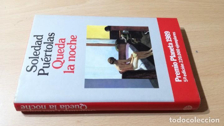 QUEDA LA NOCHE / SOLEDAD PUERTOLAS / PLANETA / ESQ111 (Libros de Segunda Mano (posteriores a 1936) - Literatura - Narrativa - Novela Romántica)