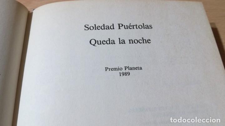Libros de segunda mano: QUEDA LA NOCHE / SOLEDAD PUERTOLAS / PLANETA / ESQ111 - Foto 6 - 236443605