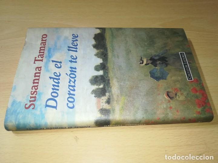 DONDE EL CORAZON TE LLEVE / SUSANNA TAMARO / CIRCULO DE LECTORES / ESQ112 (Libros de Segunda Mano (posteriores a 1936) - Literatura - Narrativa - Novela Romántica)