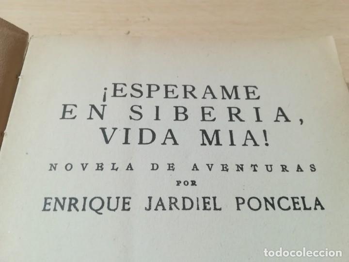 Libros de segunda mano: ESPERAME EN SIBERIA VIDA MIA / ENRIQUE JARDIEL PONCELA / CECSA / ESQ125 - Foto 6 - 236444145