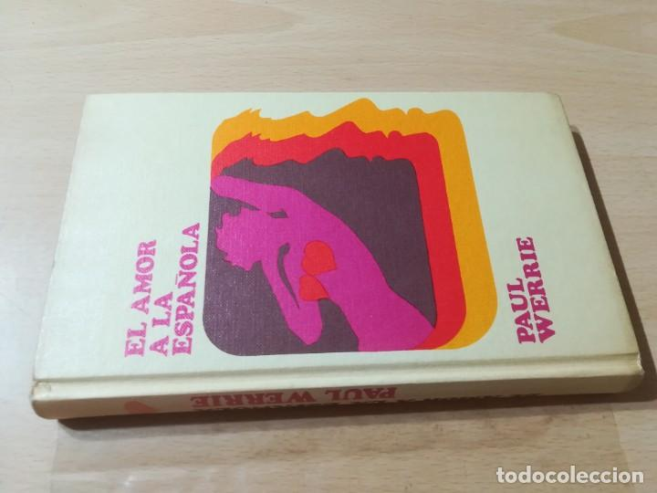 EL AMOR A LA ESPAÑOLA / PAUL WERRIE / CIRCULO DE LECTORES / ESQ907 (Libros de Segunda Mano (posteriores a 1936) - Literatura - Narrativa - Novela Romántica)
