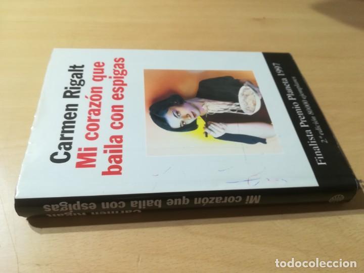 MI CORAZON QUE BAILA CON ESPIGAS / CARMEN RIGALT / PLANETA / H207 (Libros de Segunda Mano (posteriores a 1936) - Literatura - Narrativa - Novela Romántica)