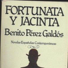 Libros de segunda mano: FORTUNATA Y JACINTA. BENITO PEREZ GALDÓS. AÑO 1980. Lote 237125760