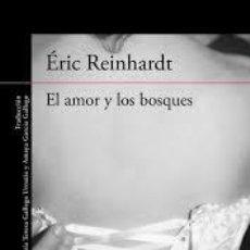 Livros em segunda mão: EL AMOR Y LOS BOSQUES. ÉRIC REINHARDT. Lote 237720955