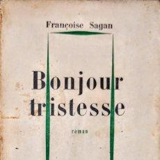 Libros de segunda mano: BONJOUR TRISTESSE.FRANCOISE SAGAN.(FRANCOISE ). Lote 237735095