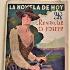Libros de segunda mano: RENUNCIAR ES POSEER - RAFAEL SÁNCHEZ-GUERRA - LA NOVELA DE HOY Nº 304 - AÑO 1928. Lote 240079465