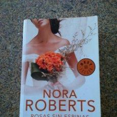 Libros de segunda mano: ROSAS SIN ESPINAS -- NORA ROBERTS -- 2011 --. Lote 241787405