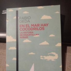Libros de segunda mano: PABLO GEDA. EN EL MAR NO HAY COCODRILOS. LA HISTORIA DE ENAIATOLLAH AKBARI. AUSTRAL. Lote 243311335