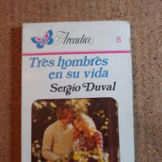 Libros de segunda mano: NOVELA ARCADIA DE SERGIO DUVAL EN TRES HOMBRES EN SU VIDA Nº 8. Lote 243501140