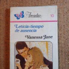 Libros de segunda mano: NOVELA ARCADIA DE VANESSA JANE EN LETICIA: TIEMPO DE AUSENCIA Nº 10. Lote 243501200