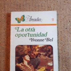 Libros de segunda mano: NOVELA ARCADIA DE YVONNE BEL EN LA OTRA OPORTUNIDAD Nº 11. Lote 243501245