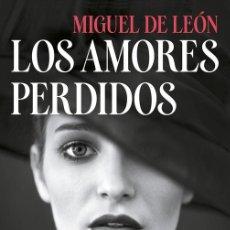 Libros de segunda mano: LOS AMORES PERDIDOS. Lote 243572550