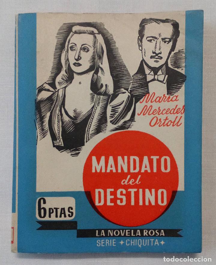 MANDATO DEL DESTINO. MARÍA MERCEDES ORTOLL. PRIMERA EDICIÓN 1946. PERFECTO ESTADO!!! (Libros de Segunda Mano (posteriores a 1936) - Literatura - Narrativa - Novela Romántica)