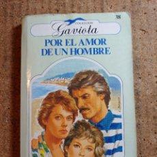 Libros de segunda mano: NOVELA GAVIOTA DE JOSE CASTRO POR EL AMOR DE UN HOMBRE. Lote 243978355