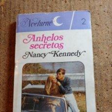 Libros de segunda mano: NOVELA NOCTURNO DE NANCY KENNEDY EN ANHELOS SECRETOS Nº 2. Lote 243978695