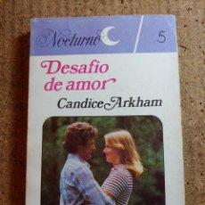 Libros de segunda mano: NOVELA NOCTURNO DE CANDICE ARKHAM EN DESAFIO DE AMOR Nº 5. Lote 243979155