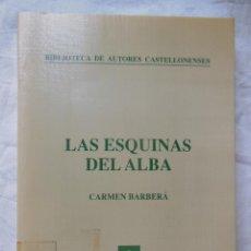 Libros de segunda mano: LAS ESQUINAS DEL ALBA. 1998 CARMEN BARBERA. Lote 244187345