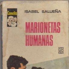 Libros de segunda mano: SALUEÑA, ISABEL. MARIONETAS HUMANAS. COLECCION PIMPINIELA Nº 763 A-NOVROM-3253. Lote 244524325