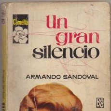 Libros de segunda mano: SANDOVAL, ARMANDO. UN GRAN SILENCIO. COLECCION PIMPINIELA Nº 725 A-NOVROM-3254. Lote 244524480