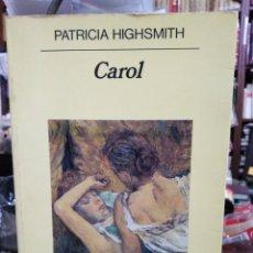Libros de segunda mano: CAROL/PATRICIA HIGHSMITH - EDITA ANAGRAMA 1991. Lote 245057550