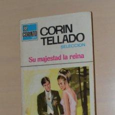Libros de segunda mano: COLECCIÓN CORINTIO - CORIN TELLADO - SU MAJESTAD LA REINA - 1969. Lote 245072405