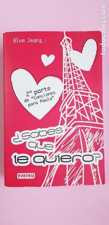 Libros de segunda mano: libro-sabes que te quiero-blue jeans-editorial everest-2010-2ªparte de canciones a Paula-buen estado - Foto 3 - 245740505