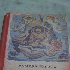 Libros de segunda mano: PRPM 67 WAGNER EL ANILLO DE NIBELUNGO BIBLIOTECA BILLIKEN. EDIT ATLÁNTIDA BUENOS AIRES. Lote 245742690