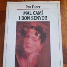 Libros de segunda mano: MAL CAMÍ I BON SENYOR, PAU FENER 1993. Lote 250119545