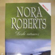 Livros em segunda mão: DESDE ENTONCES - NORA ROBERTS. Lote 250326330