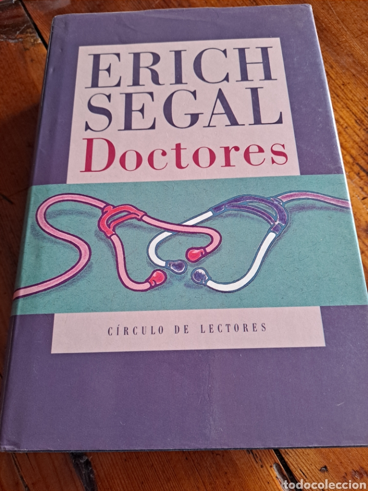 DOCTORES, ERICH SEGAL (Libros de Segunda Mano (posteriores a 1936) - Literatura - Narrativa - Novela Romántica)