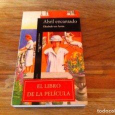 Libros de segunda mano: ABRIL ENCANTADO - EL LIBRO DE LA PELÍCULA. ELIZABETH VON ARNIM. ALFAGUARA. Lote 252829600
