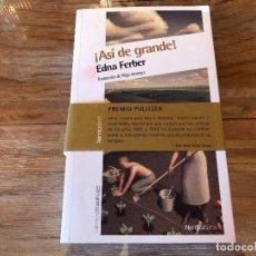 Libros de segunda mano: ¡ASÍ DE GRANDE! - EDNA FERBER. EDITORIAL NORDICA. Lote 252831800