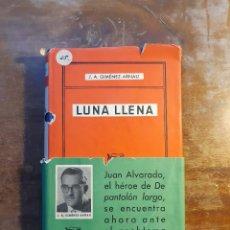 Libros de segunda mano: LUNA LLENA GIMÉNEZ ARNAU PRIMERA EDICIÓN 1953. Lote 253914110